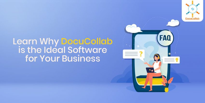 The FAQs: Learn Why DocuCollab is the Ideal Software for Your Business