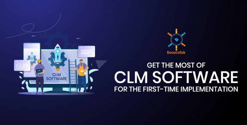 Get the Most of CLM Software: For the First-Time Implementation